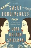 Lori Nelson Spielman - Sweet Forgiveness.