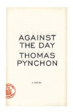 Thomas Pynchon - Against the Day.