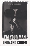 Sylvie Simmons - I'm Your Man : The Life of Leonard Cohen.
