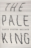 David Foster Wallace - Pale king.