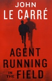 John Le Carré - Agent Running in the Field.