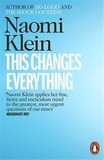 Naomi Klein - This Changes Everything - Capitalism vs. the Climate.