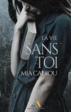 Mia Cadiou - La vie sans toi.