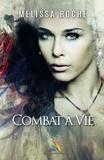 Mélissa Roche - Combat à vie - Romance lesbienne.