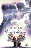 Sawaën K. - Sous les doux flocons de neige - Romance MxM.