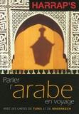 Laïla Gadouar et Myriem Bahhadi - Parler l'arabe en voyage.