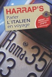 Marina Ferdeghini et Paola Niggi - Parler l'italien en voyage.