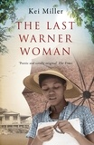 Kei Miller - The Last Warner Woman.