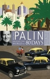 Michael Palin - Around the World in Eighty Days.