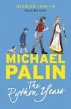 Michael Palin - The Python Years - Diaries 1969-1979 Volume One.