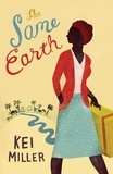 Kei Miller - The Same Earth.