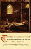 Bruno Bettelheim - The Uses of Enchantment: The Meaning and Importance of Fairy Tales.