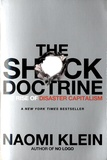Naomi Klein - The Shock Doctrine - The Rise of Disaster Capitalism.