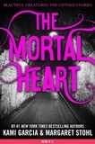 Kami Garcia et Margaret Stohl - The Mortal Heart.