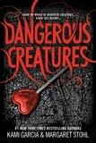 Kami Garcia et Margaret Stohl - Dangerous Creatures.