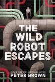 Peter Brown - The Wild Robot Escapes.