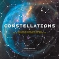Govert Schilling et Wil Tirion - Constellations - The Story of Space Told Through the 88 Known Star Patterns in the Night Sky.