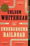 The Underground Railroad / Colson Whitehead | Whitehead, Colson (1969-....). Auteur