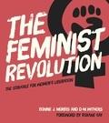 Bonnie J. Morris et D. M. Withers - The Feminist Revolution - The Struggle for Women's Liberation.