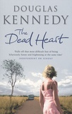 Douglas Kennedy - The Dead Heart.