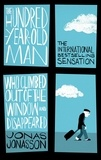 Jonas Jonasson et Roy Bradbury - The Hundred-Year-Old Man Who Climbed Out of the Window and Disappeared.