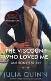 Julia Quinn - Bridgerton  : The Viscount Who Loved Me.