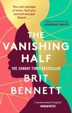 Brit Bennett - The Vanishing Half - from the New York Times bestselling author of The Mothers.