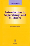 Michio Kaku - INTRODUCTION TO SUPERSTRINGS AND M-THEORY. - 2nd edition.