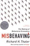 Richard H. Thaler - Misbehaving - The Making of Behavioral Economics.