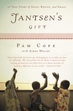 Pam Cope et Aimee Molloy - Jantsen's Gift - A True Story of Grief, Rescue, and Grace.