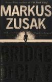 Markus Zusak - Bridge of Clay.