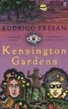 Rodrigo Fresan - Kensington Gardens.