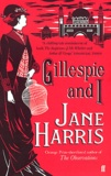 Jane Harris - Gillespie and I.