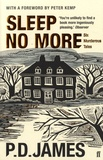 P. D. James - Sleep no More - Six Murderous Tales.