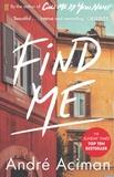 André Aciman - Find Me.