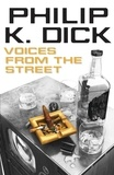 Philip K. Dick - Voices from the Street.