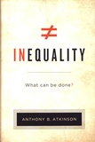 Anthony B. Atkinson - Inequality - What Can Be Done?.