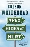 Colson Whitehead - Apex Hides the Hurt.