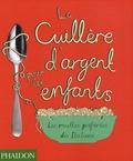 La cuillère d'argent pour les enfants : les recettes préférées des italiens / recettes adaptées et écrite par Amanda Grant | Grant, Amanda