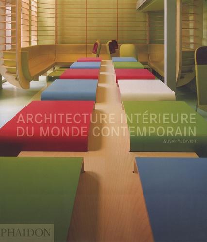 Architecture intérieure du monde contemporain / Susan Yelavich | Yelavich, Susan. Auteur