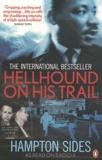 Hampton Sides - Hellhound on his Trail.