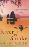 Amitav Ghosh - River of Smoke.