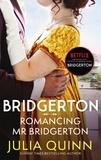Julia Quinn - Romancing Mr Bridgerton - Inspiration for the Netflix Original Series Bridgerton: Penelope and Colin's story.