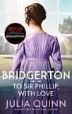 Julia Quinn - To Sir Phillip, With Love - Inspiration for the Netflix Original Series Bridgerton: Eloise's story.