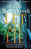 Clare Mackintosh - Let Me Lie.