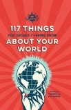 The Writers of IFLScience et Paul Parsons - IFLScience 117 Things You Should F*#king Know About Your World.
