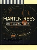 Martin Rees - Just Six Numbers - The Deep Forces That Shape The Universe.