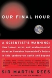 Martin Rees - Our Final Hour - A Scientist's Warning.