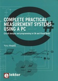 Yury Magda - Complete pratical measurement systems using a PC - Circuit design and progralling in C# and Visual Basic.