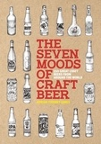 Adrian Tierney-Jones - The Seven Moods of Craft Beer - 350 Great Craft Beers from Around the World.